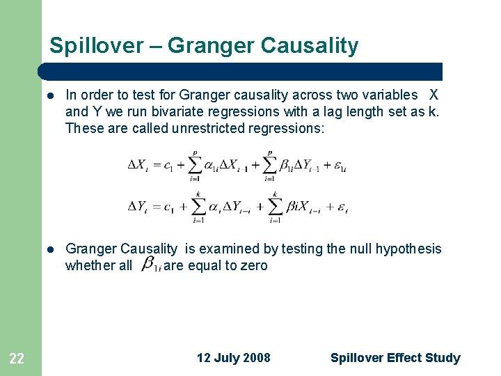 Spillover – Granger Causality 22 l In order to test for Granger causality across