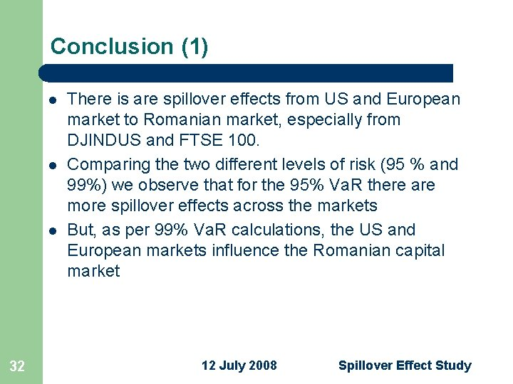 Conclusion (1) l l l 32 There is are spillover effects from US and
