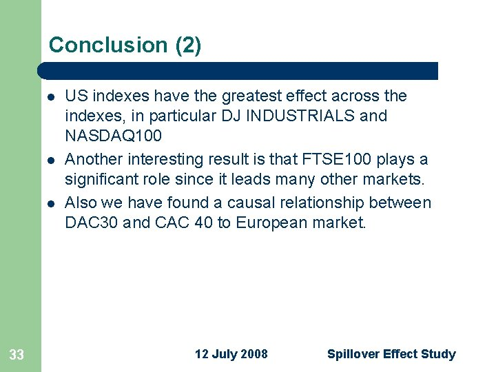 Conclusion (2) l l l 33 US indexes have the greatest effect across the