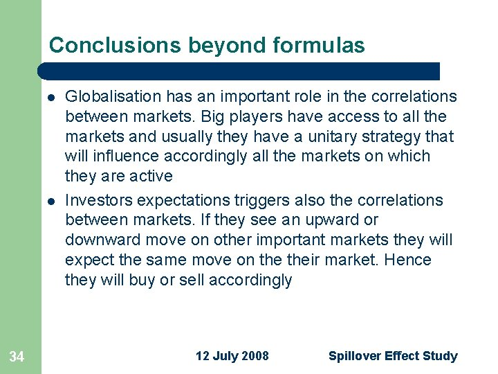 Conclusions beyond formulas l l 34 Globalisation has an important role in the correlations