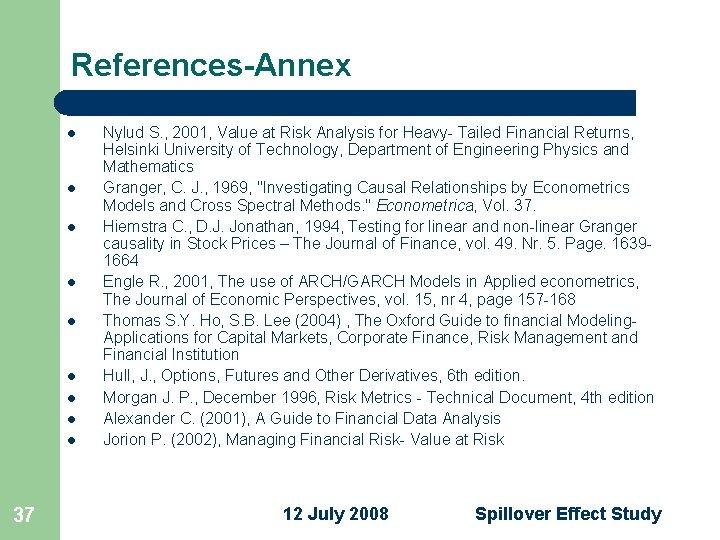 References-Annex l l l l l 37 Nylud S. , 2001, Value at Risk