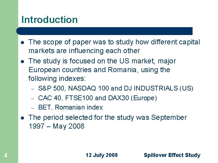 Introduction l l The scope of paper was to study how different capital markets