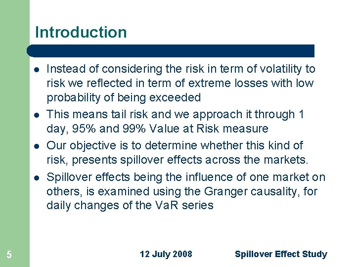 Introduction l l 5 Instead of considering the risk in term of volatility to