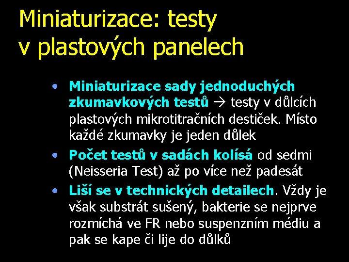 Miniaturizace: testy v plastových panelech • Miniaturizace sady jednoduchých zkumavkových testů testy v důlcích