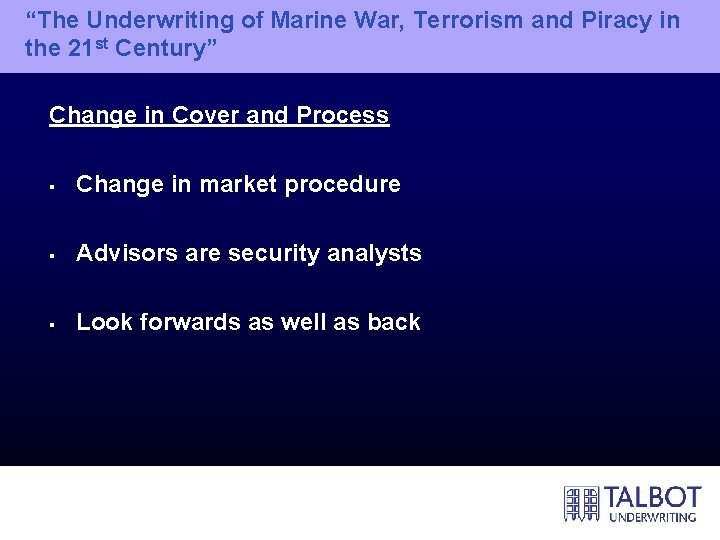"""""""The Underwriting of Marine War, Terrorism and Piracy in the 21 st Century"""" Change"""