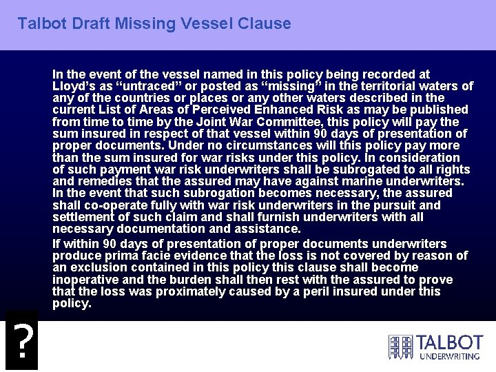 Talbot Draft Missing Vessel Clause In the event of the vessel named in this
