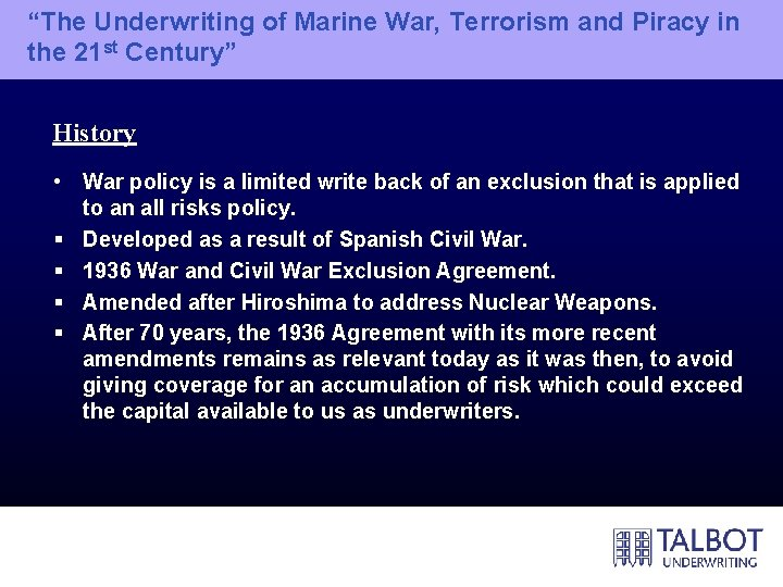 """""""The Underwriting of Marine War, Terrorism and Piracy in the 21 st Century"""" History"""