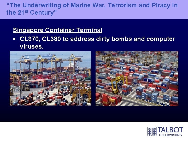 """""""The Underwriting of Marine War, Terrorism and Piracy in the 21 st Century"""" Singapore"""