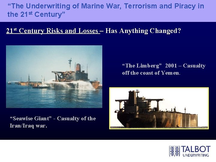 """""""The Underwriting of Marine War, Terrorism and Piracy in the 21 st Century"""" 21"""