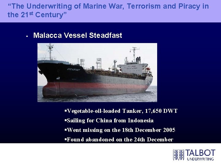 """""""The Underwriting of Marine War, Terrorism and Piracy in the 21 st Century"""" §"""