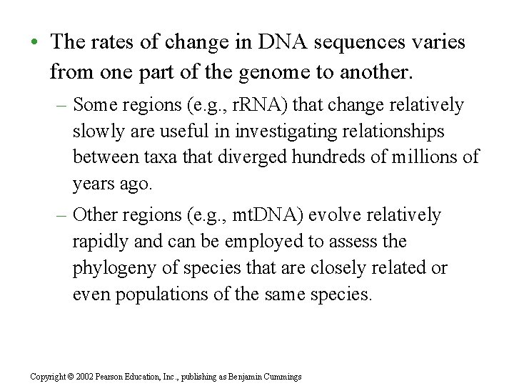 • The rates of change in DNA sequences varies from one part of