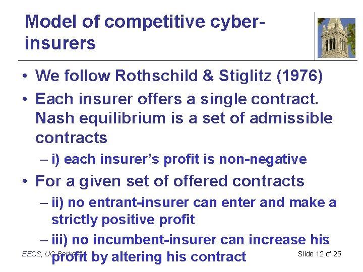 Model of competitive cyberinsurers • We follow Rothschild & Stiglitz (1976) • Each insurer