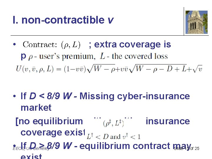 I. non-contractible v • ; extra coverage is prohibited • If D < 8/9