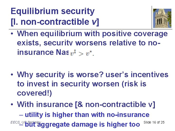 Equilibrium security [I. non-contractible v] • When equilibrium with positive coverage exists, security worsens