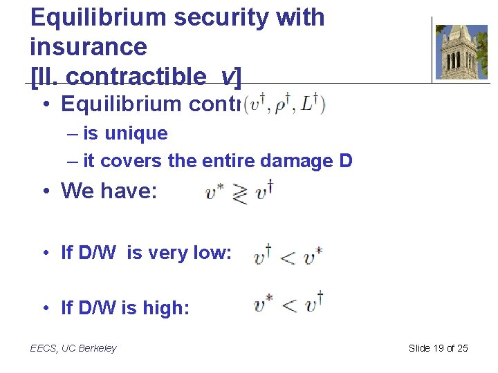 Equilibrium security with insurance [II. contractible v] • Equilibrium contract – is unique –