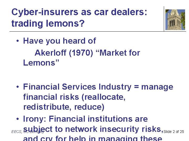 "Cyber-insurers as car dealers: trading lemons? • Have you heard of Akerloff (1970) ""Market"