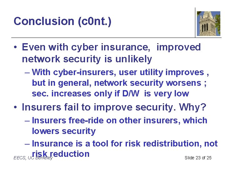 Conclusion (c 0 nt. ) • Even with cyber insurance, improved network security is