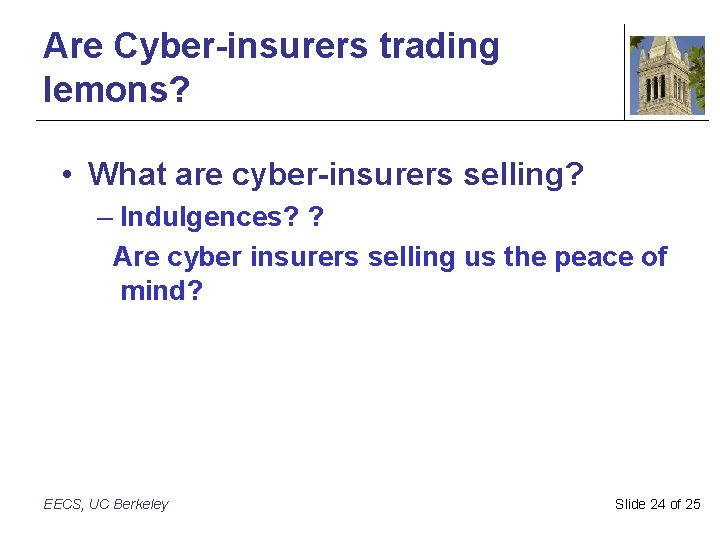 Are Cyber-insurers trading lemons? • What are cyber-insurers selling? – Indulgences? ? Are cyber