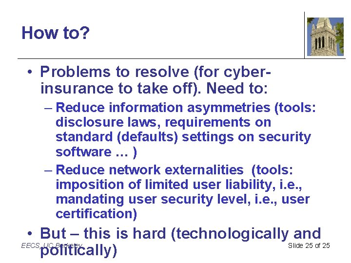 How to? • Problems to resolve (for cyberinsurance to take off). Need to: –