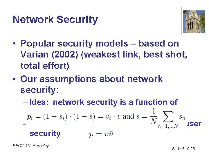 Network Security • Popular security models – based on Varian (2002) (weakest link, best