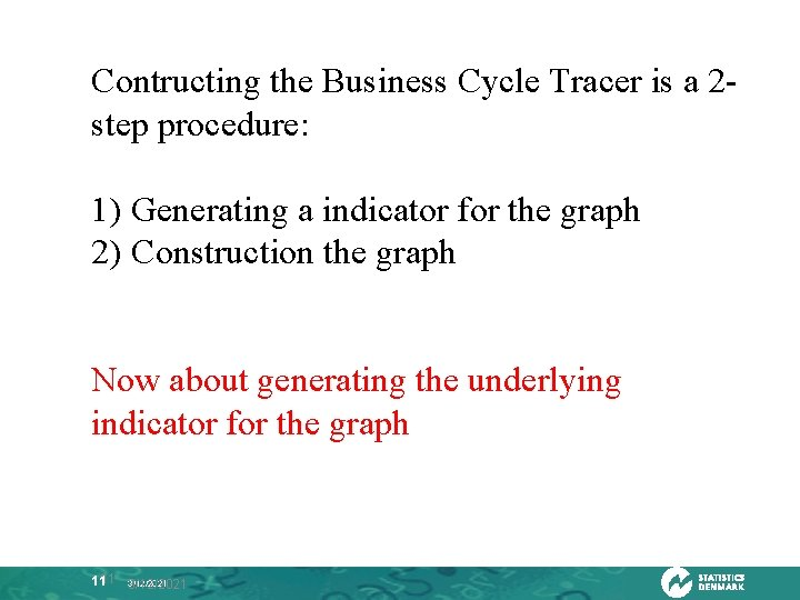 Contructing the Business Cycle Tracer is a 2 step procedure: 1) Generating a indicator