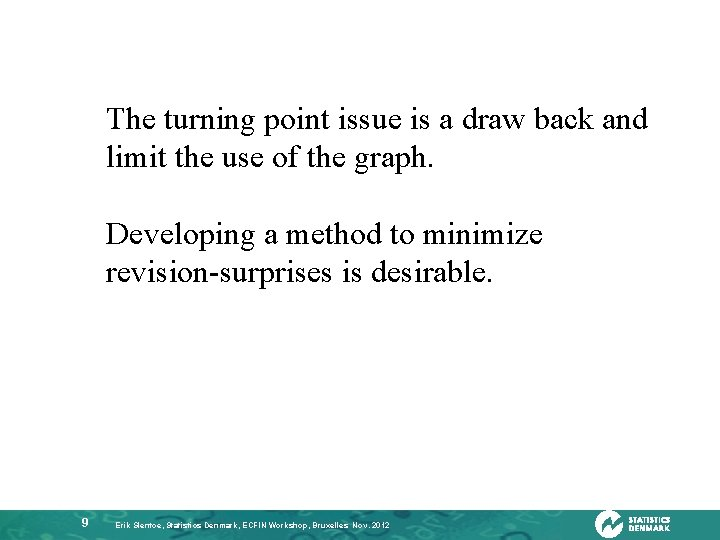 The turning point issue is a draw back and limit the use of the
