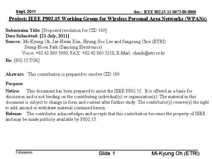 Sept. 2011 doc. : IEEE 802. 15 -11 -0673 -00 -0006 Project: IEEE P
