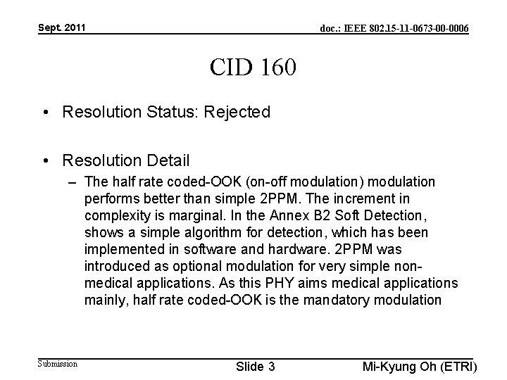 Sept. 2011 doc. : IEEE 802. 15 -11 -0673 -00 -0006 CID 160 •