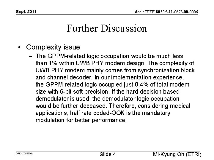 Sept. 2011 doc. : IEEE 802. 15 -11 -0673 -00 -0006 Further Discussion •