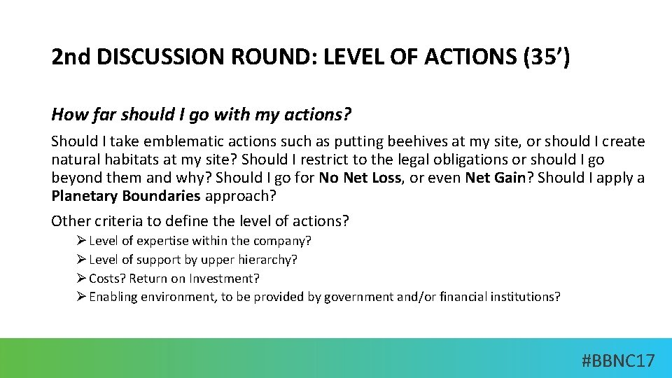 2 nd DISCUSSION ROUND: LEVEL OF ACTIONS (35') How far should I go with