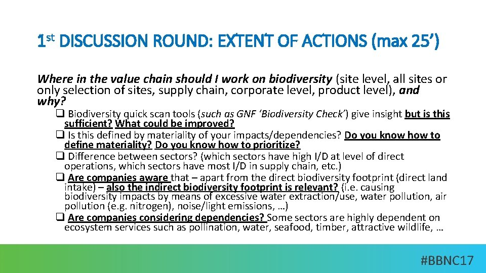1 st DISCUSSION ROUND: EXTENT OF ACTIONS (max 25') Where in the value chain