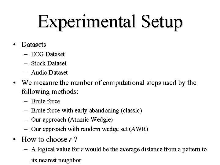 Experimental Setup • Datasets – – – ECG Dataset Stock Dataset Audio Dataset •