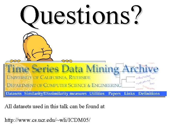 Questions? All datasets used in this talk can be found at http: //www. cs.