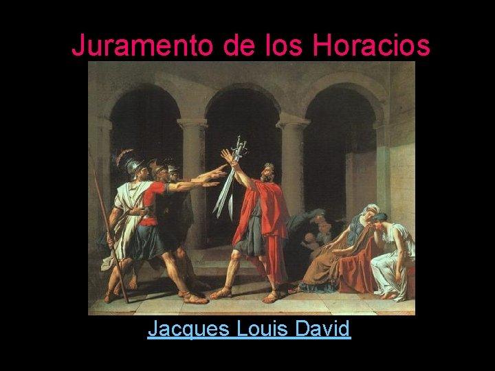Juramento de los Horacios Jacques Louis David