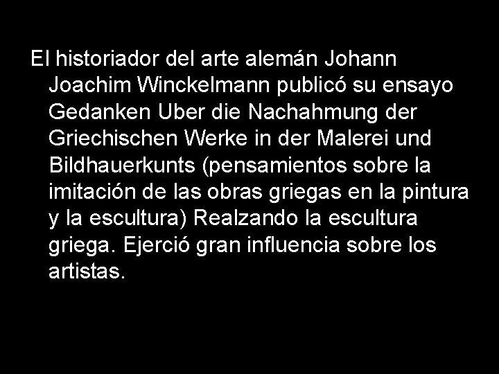 El historiador del arte alemán Johann Joachim Winckelmann publicó su ensayo Gedanken Uber die
