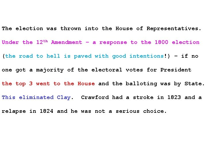 The election was thrown into the House of Representatives. Under the 12 th Amendment
