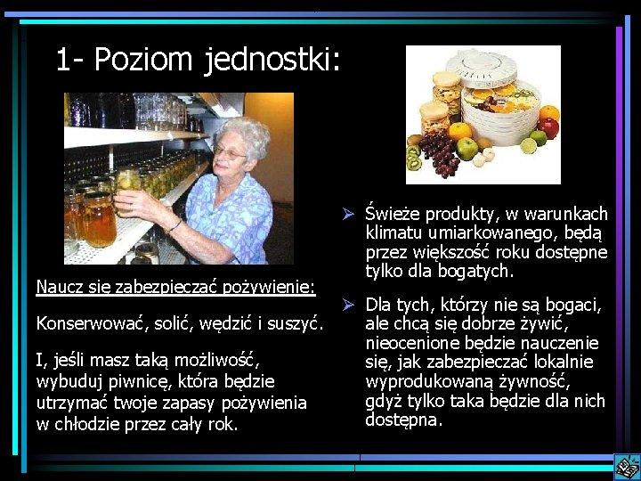 1 - Poziom jednostki: Naucz się zabezpieczać pożywienie: Ø Świeże produkty, w warunkach klimatu
