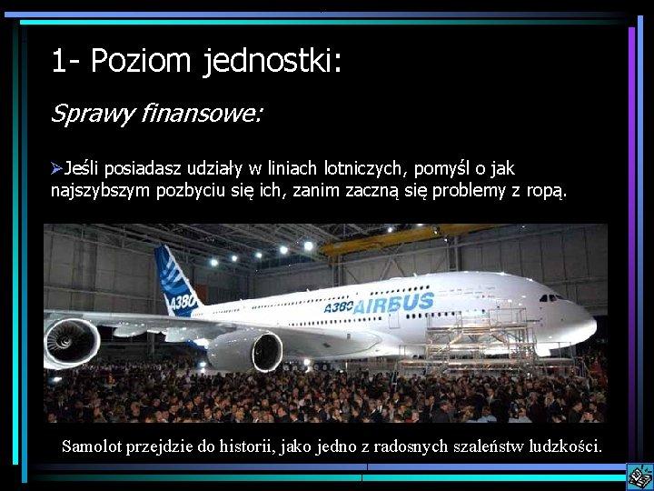 1 - Poziom jednostki: Sprawy finansowe: ØJeśli posiadasz udziały w liniach lotniczych, pomyśl o