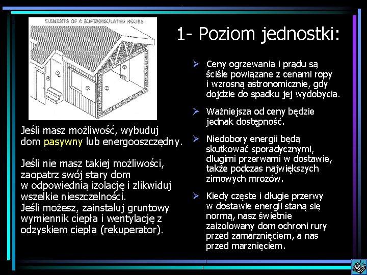 1 - Poziom jednostki: Ø Ceny ogrzewania i prądu są ściśle powiązane z cenami