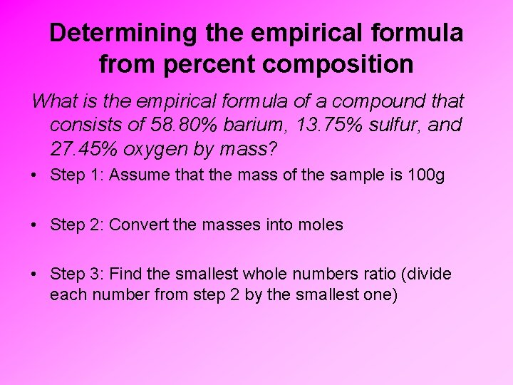 Determining the empirical formula from percent composition What is the empirical formula of a