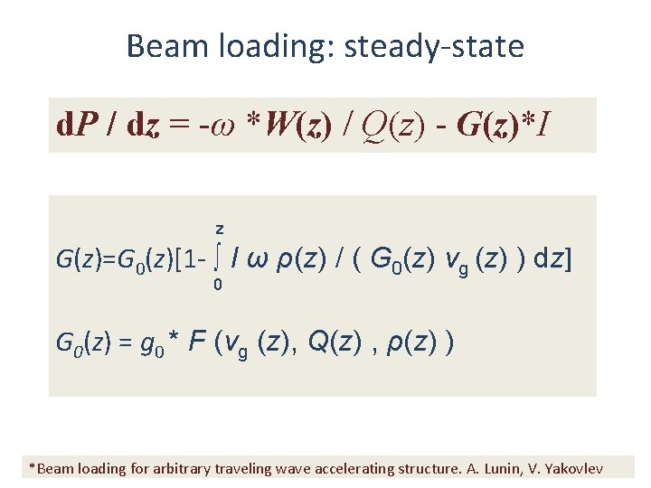 Beam loading: steady-state d. P / dz = -ω *W(z) / Q(z) - G(z)*I