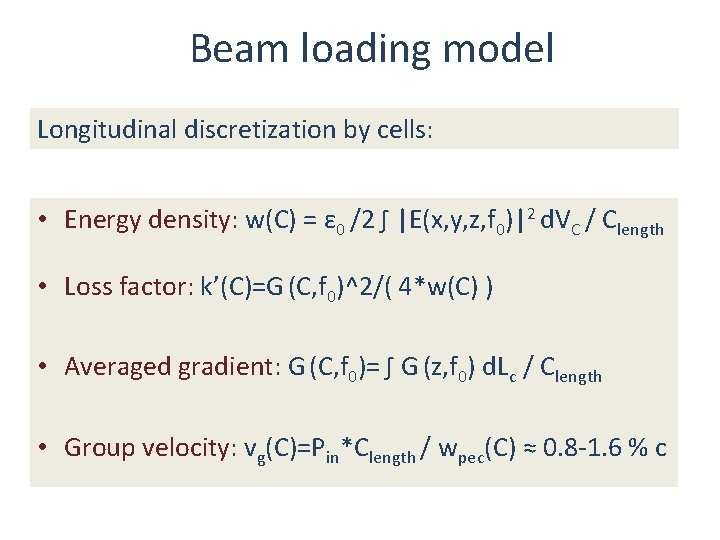 Beam loading model Longitudinal discretization by cells: • Energy density: w(C) = ε 0