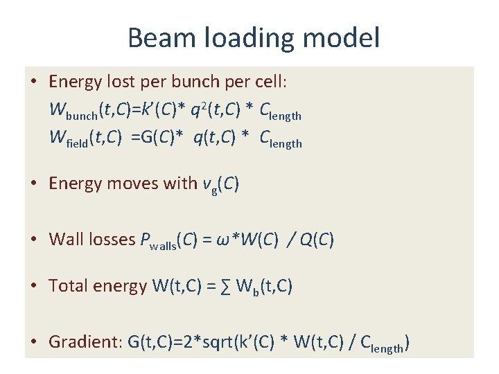 Beam loading model • Energy lost per bunch per cell: Wbunch(t, C)=k'(C)* q 2(t,