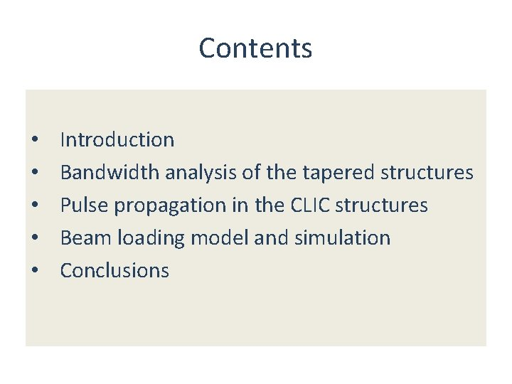 Contents • • • Introduction Bandwidth analysis of the tapered structures Pulse propagation in