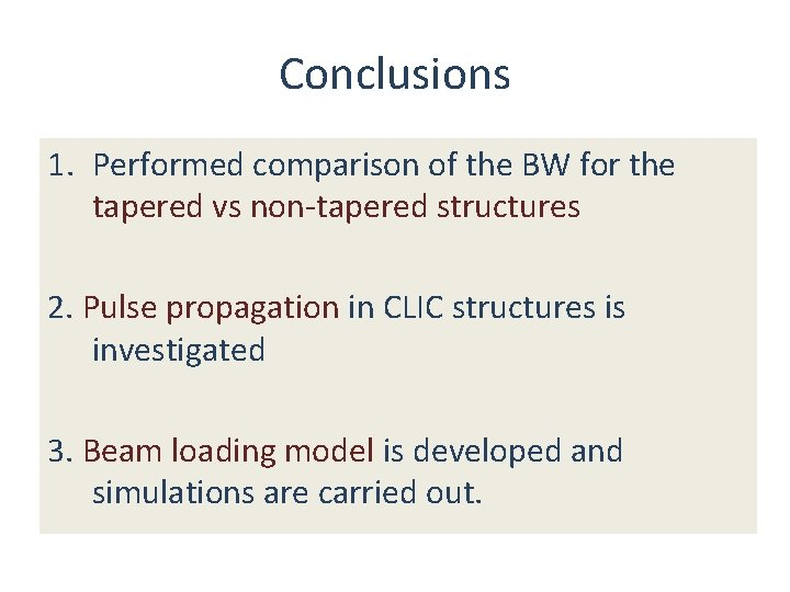 Conclusions 1. Performed comparison of the BW for the tapered vs non-tapered structures 2.
