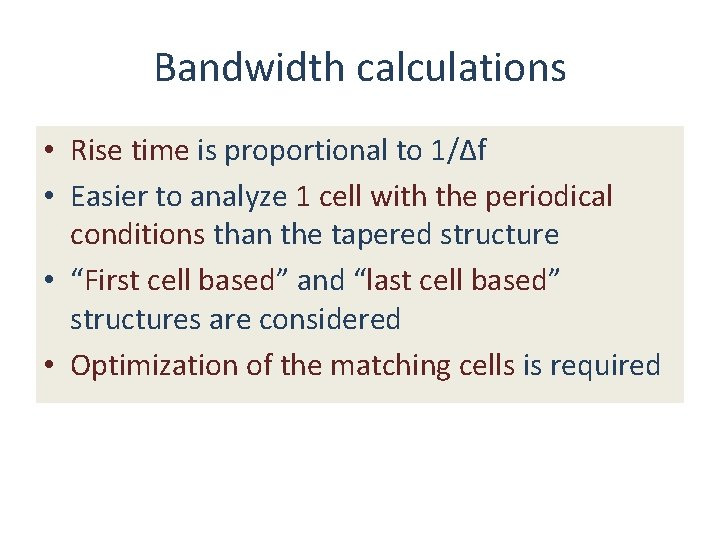 Bandwidth calculations • Rise time is proportional to 1/Δf • Easier to analyze 1