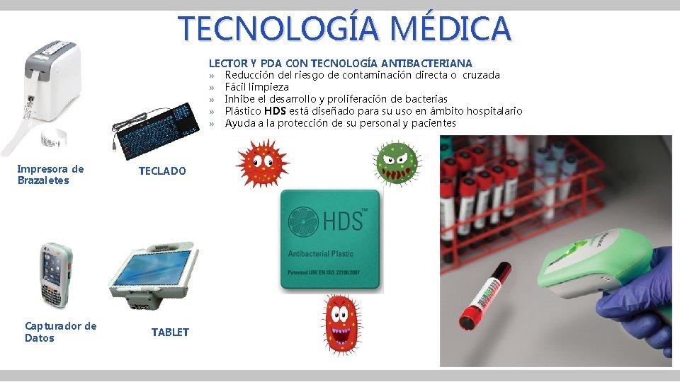 TECNOLOGÍA MÉDICA LECTOR Y PDA CON TECNOLOGÍA ANTIBACTERIANA » Reducción del riesgo de contaminación
