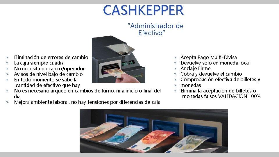 """CASHKEPPER """"Administrador de Efectivo"""" » Eliminación de errores de cambio » La caja siempre"""