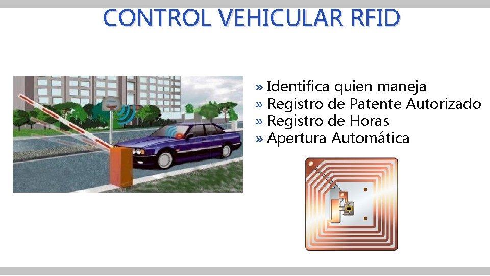 CONTROL VEHICULAR RFID » Identifica quien maneja » Registro de Patente Autorizado » Registro