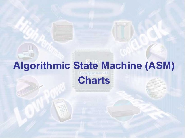 Algorithmic State Machine (ASM) Charts ECE 448 – FPGA and ASIC Design with VHDL